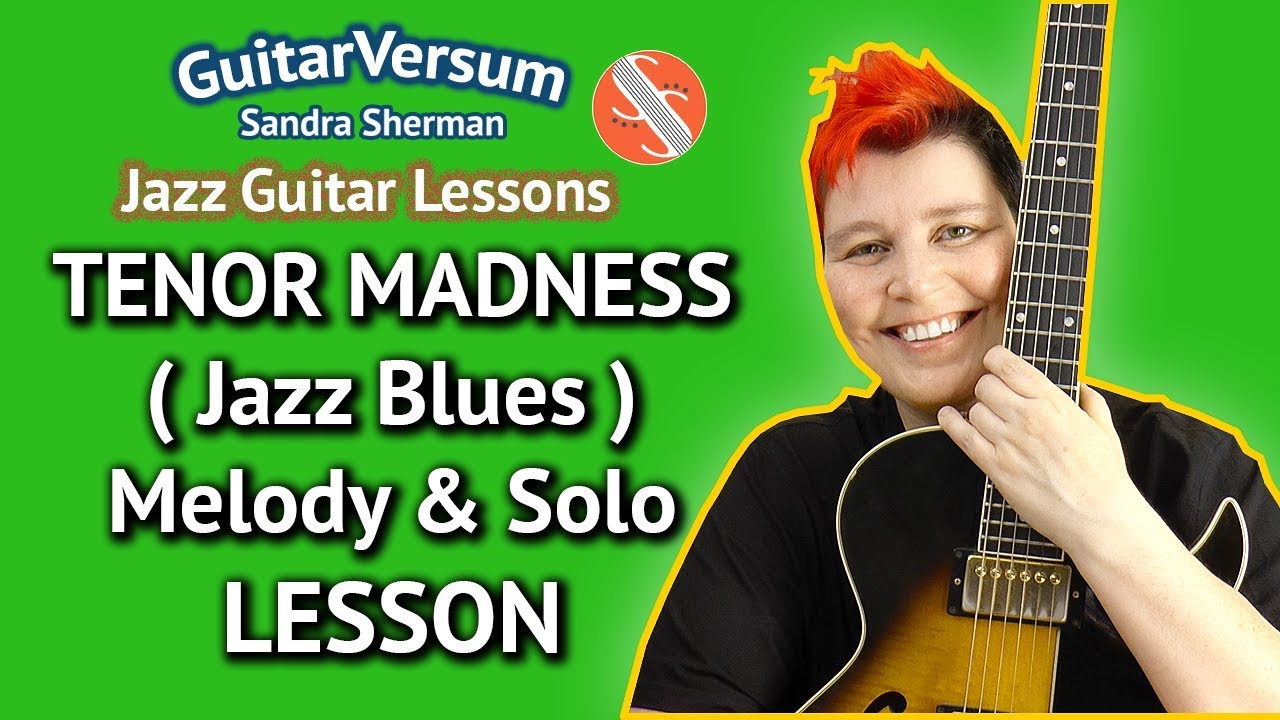 TENOR MADNESS – GUITAR LESSON – SOLO & Melody – ( Jazz Blues