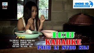 Paub li nyoo koj - ICU Karaoke [Official MV Instrument] Full HD