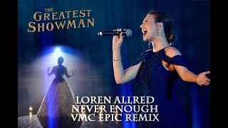 Video Loren Allred - Never Enough (VMC Epic Remix) download MP3, 3GP, MP4, WEBM, AVI, FLV Mei 2018