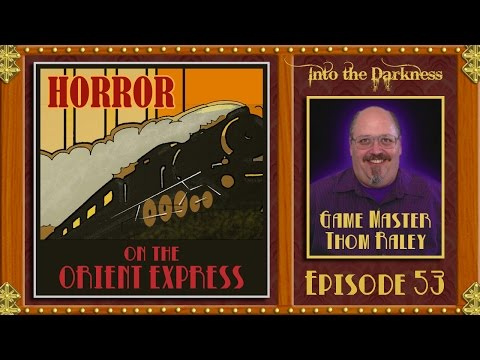 Horror on the Orient Express - 53 - Call of Cthulhu RPG