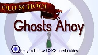 Ghosts Ahoy - OSRS 2007 - Easy Old School Runescape Quest Guide