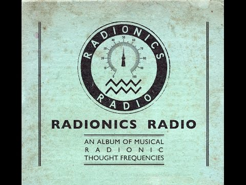 Radionics Radio - An Album of Musical Radionic Thought Frequencies