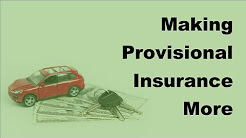 Making Provisional Insurance More Affordable -  2017 Vehicle Insurance Policy