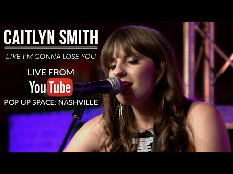 Caitlyn Smith   Like I'm Gonna Lose You