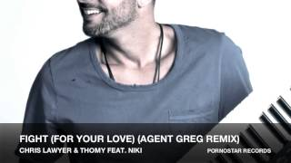 Chris Lawyer & Thomy feat. Niki - Fight (For Your Love) (Agent Greg Remix)