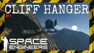 Ep#1 Cliff Hanger Survival - Space Engineers