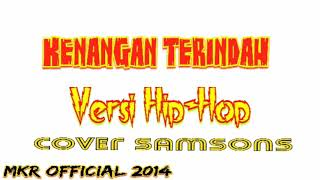 Kenangan Terindah cover SamSonS Versi Hip Hop