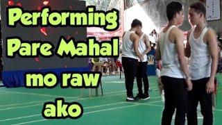 Performing Pare Mahal Mo Raw Ako