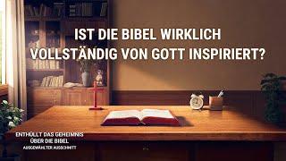 Christliche Film Clip - Ist die Bibel wirklich vollständig von Gott inspiriert?