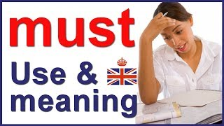 Modal verb MUST - form, use and meaning in English