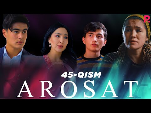 Arosat (yoxud Uzilmagan Gul) (o'zbek Serial)   Аросат (ёхуд Узилмаган гул) (узбек сериал) 45-qism