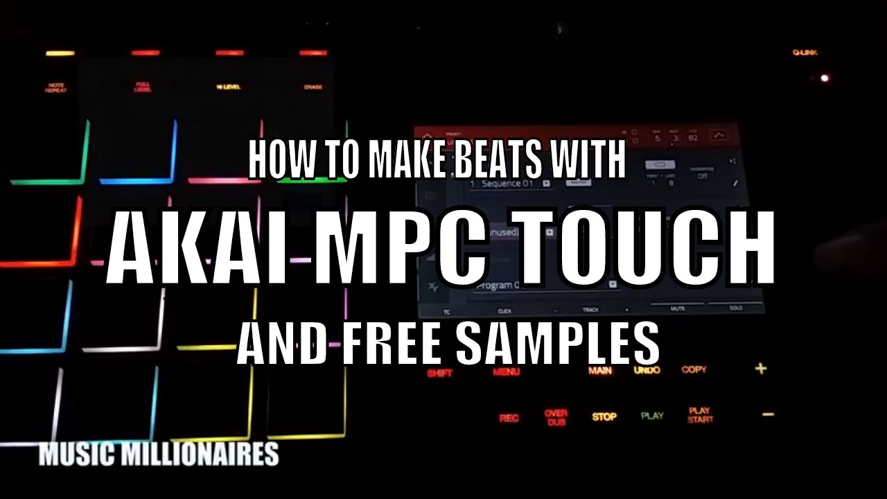 HOW TO MAKE BEATS | USING MPC TOUCH & FREE SAMPLES -BEGINNERS
