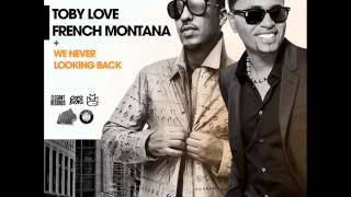 French Montana Ft Toby Love - We Never Looking Back