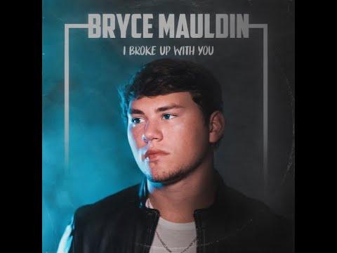 Bryce Maudlin- I Broke Up With You Lyrics
