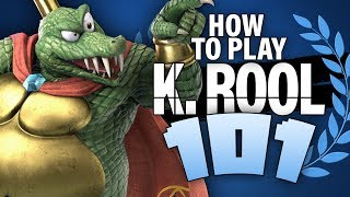 HOW TO PLAY KING K. ROOL 101 - Super Smash Bros. Ultimate