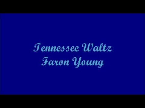 tennessee-waltz---faron-young-(lyrics)