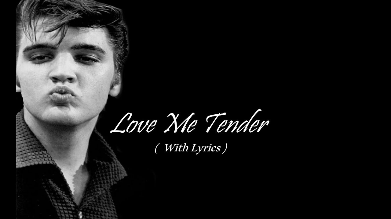 elvis presley love me tender lyrics youtube. Black Bedroom Furniture Sets. Home Design Ideas
