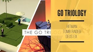 THE GO TRIOLOGY :  HITMAN,LARA CROFT,DEUS EX GO(ANDROID)