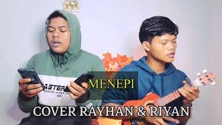 Download Lagu MENEPI - NGATMOMBILUNG | Cover Rayhan ft Riyan mp3