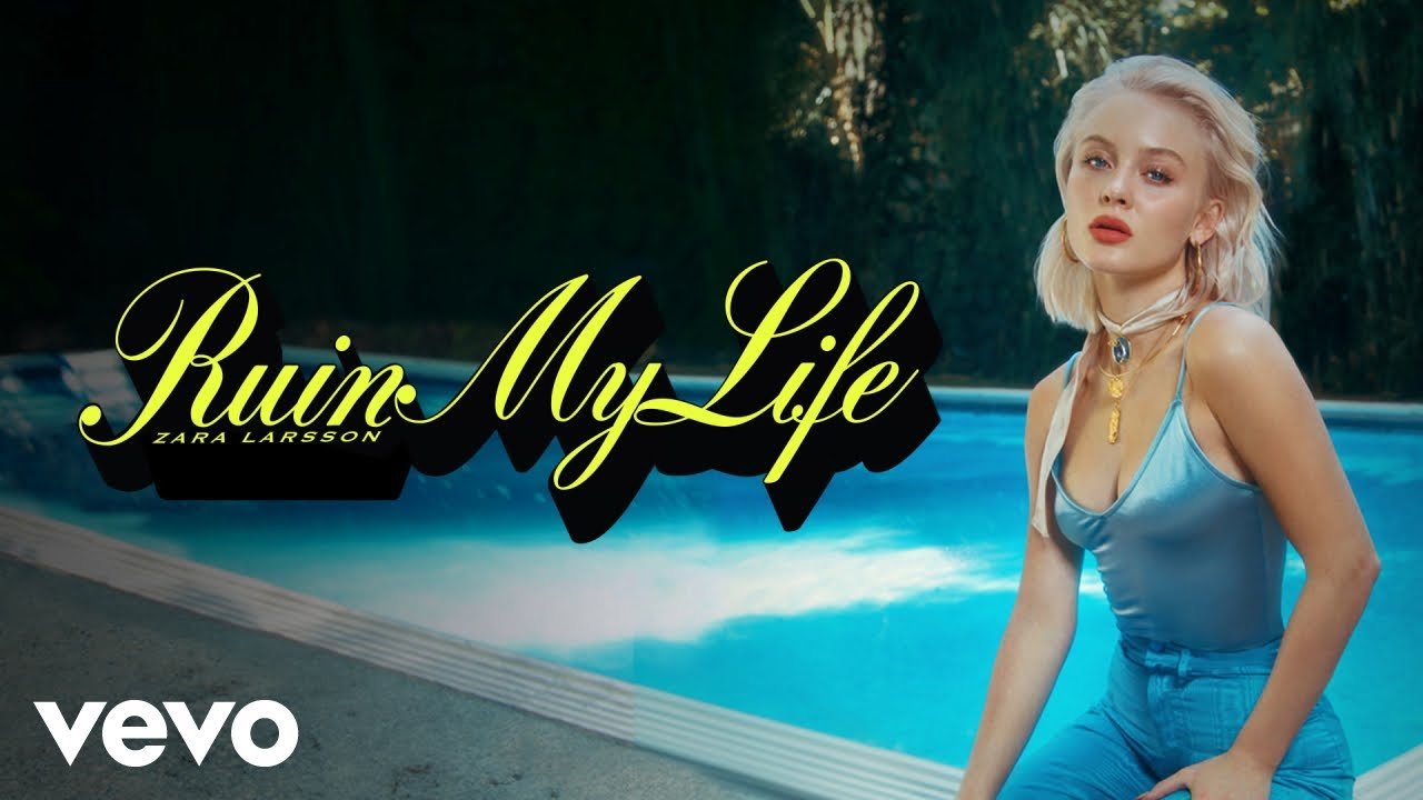 Zara Larsson - Ruin My Life (Official Audio).mp3