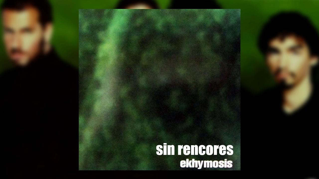 sin rencores ekhymosis