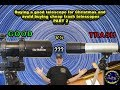Buying A Good Telescope For Christmas And Avoid Cheap Trash Telescopes Part 2