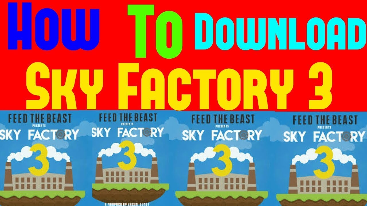 How to download Sky Factory 3:Minecraft Mod