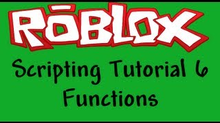 Roblox Beginners Scripting Tutorial 6 - Functions