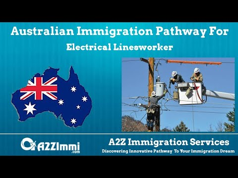 Australia Immigration Pathway for Electrical Linesworker (ANZSCO Code:342211)