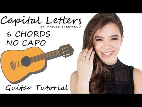 Capital Letters - Hailee Steinfeld- Guitar Tutorial Lesson Chords - Fifty Shades Freed