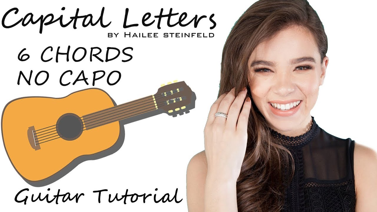 Capital Letters Hailee Steinfeld Guitar Tutorial Lesson Chords