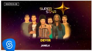Devir - Janela (SuperStar 2015) [Áudio Oficial]
