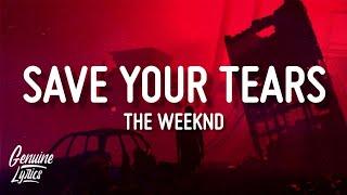 The Weeknd - Save Your Tears (Lyrics)