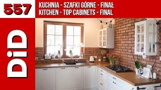 557. Kuchnia - szafki górne - finał / Kitchen - top cabinets - final