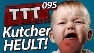 Kutcher nur am heulen | TTT mit SPIN 095