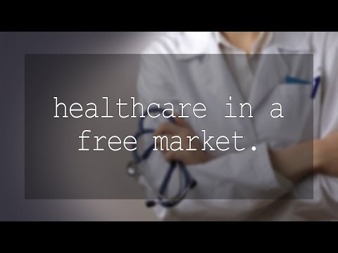 Healthcare In A Free Market