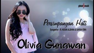 Gambar cover Olivia Gunawan - Persimpangan Hati (Official Music Video)