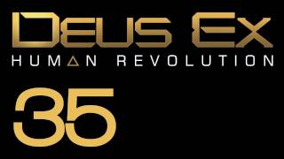 Прохождение Deus Ex: Human Revolution (с живым комментом) Ч. 35