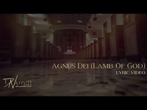 Agnus Dei (Lamb Of God)- Lyric Video