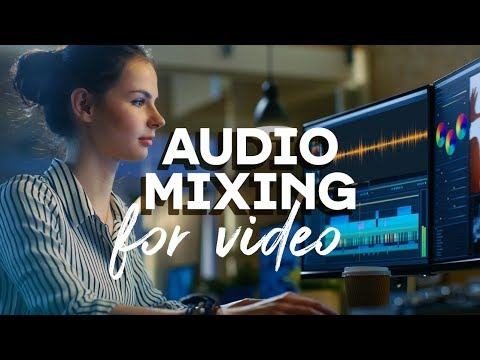 5 Basic Audio-Mixing Techniques for Editing Video