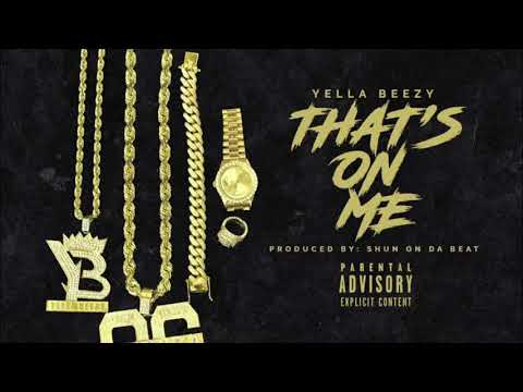 Yella Beezy - That's On Me (Clean)