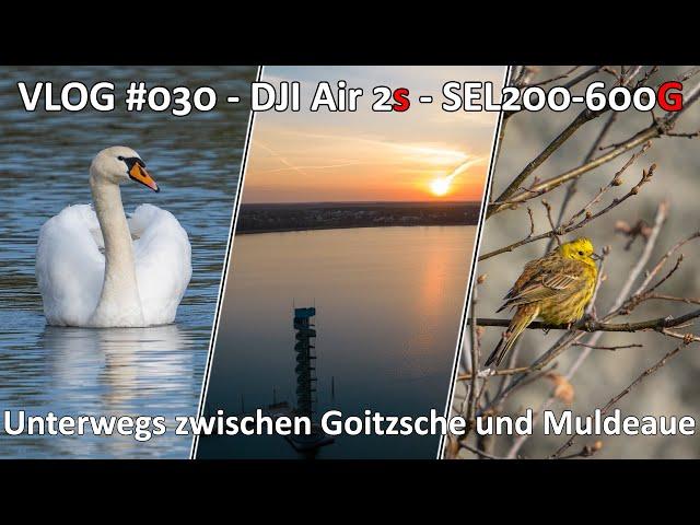VLOG #030 - Fotowalk - Unterwegs mit der DJI Air 2s und dem SEL200-600G zwischen Goitzsche und Mulde