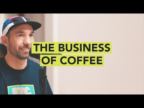 The Business Of Coffee // Ground Up 098