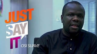 Just Say It - Osi Suave