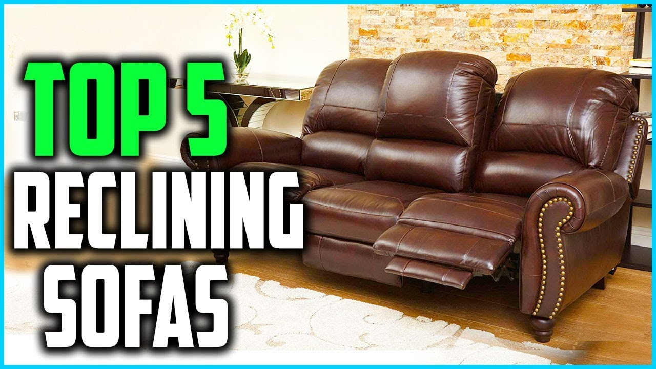 Top 5 Best Reclining Sofas 2019 Youtube