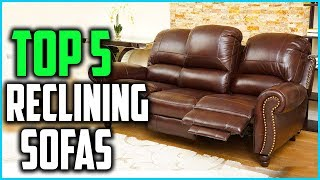Top 5 Best Reclining Sofas 2019