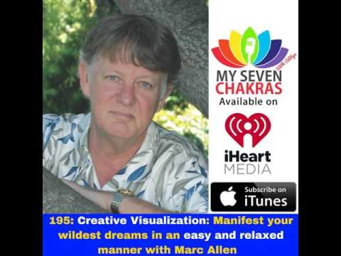 195: Creative Visualization: Manifest your wildest dreams in an easy and relaxed manner with...