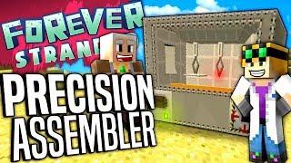 Minecraft - PRECISION ASSEMBLER - Forever Stranded #59