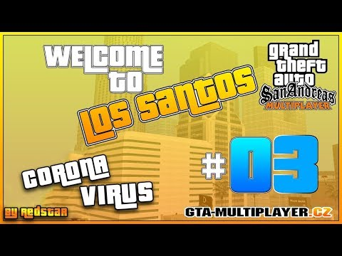 Welcome to Los Santos : Corona Virus (PART 3)