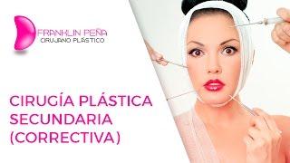 Cirugía Plástica Secundaria (Correctiva)